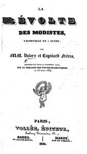 La Révolte des Modistes, vaudeville en trois actes, par Valory, et Cogniard frères, etc