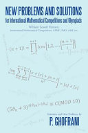 New Problems and Solutions for International Mathematical Competitions and Olympiads