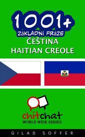 1001+ Základní Fráze Čeština - Haitian Creole