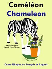 Conte Bilingue en Français et Anglais: Caméléon - Chameleon: Apprendre l'anglais
