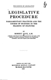 Legislative Procedure: Parliamentary Practices and the Course of Business in the Framing of Statutes