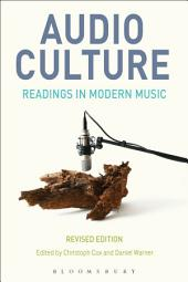 Audio Culture, Revised Edition: Readings in Modern Music, Edition 2