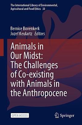 Animals in Our Midst  The Challenges of Co existing with Animals in the Anthropocene