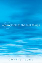 A New Look At The Last Things Book PDF