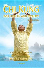 Chi Kung for Health and Vitality (Revised Edition): A Practical Approach to the Art of Energy