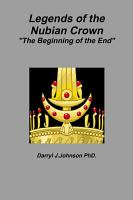 Legends of the Nubian Crown  The Beginning of the End  PDF