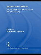 Japan and Africa: Globalization and Foreign Aid in the 21st Century