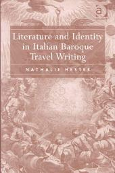 Literature And Identity In Italian Baroque Travel Writing Book PDF