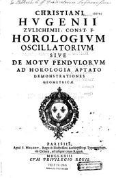 Christiani Hugenii Zulichemi... Horologium oscillatorium sive De Motu pendulorum ad horologia aptato demonstrationes geometricae