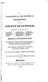 A Topographical and Historical Description of the County of Suffolk: Containing an Account of Its Situation, Extent, Population ...