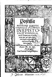 Postilla Anthonii Corvini, In Epistolas Et Evangelia: cum de Tempore, tum de Sanctis, totius anni