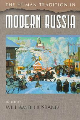 The Human Tradition in Modern Russia PDF