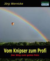 Vom Knipser zum Profi: Der Weg zum guten Foto