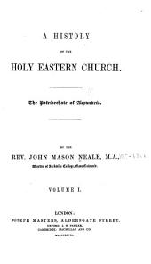 A History of the Holy Eastern Church...