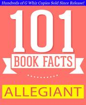 Allegiant - 101 Amazing Facts You Didn't Know: #1 Fun Facts & Trivia Tidbits