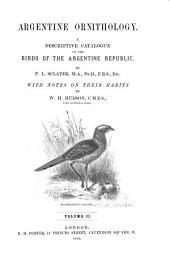 Argentine Ornithology: A Descriptive Catalogue of the Birds of the Argentine Republic, Volume 2