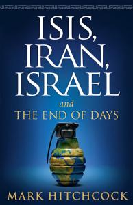 Isis  Iran  Israel  And the End of Days Book