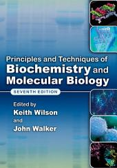 Principles and Techniques of Biochemistry and Molecular Biology: Edition 7