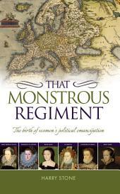 That Monstrous Regiment: The birth of women's political emancipation