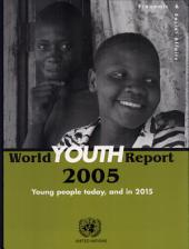 World Youth Report, 2005: Young People Today and in 2015