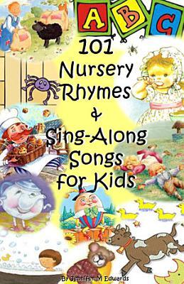 101 Nursery Rhymes   Sing Along Songs for Kids PDF