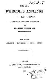 Manuel d'histoire ancienne de l'Orient jusqu'aux guerres médiques: Volume2