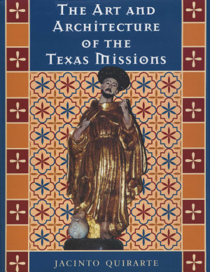 The Art and Architecture of the Texas Missions PDF
