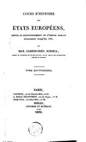 Cours d'histoire des états européens: depuis le bouleversement de l'empire romain d'occident jusqu'en 1789, Volume14