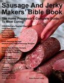 Sausage and Jerky Makers' Bible