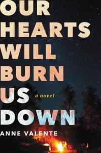 Our Hearts Will Burn Us Down Book