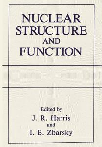 Nuclear Structure and Function