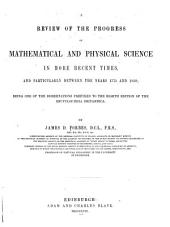A review of the progress of mathematical and physical science in more recent times: and particulary between the years 1775 and 1850 ; being one of the dissertations to the eighth edition of the Encyclopeadia Britannica