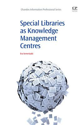 Special Libraries as Knowledge Management Centres PDF