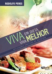Viva em dieta, viva melhor: Aplicações práticas de nutrição