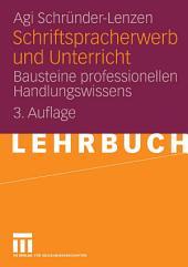 Schriftspracherwerb und Unterricht: Bausteine professionellen Handlungswissens, Ausgabe 3