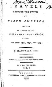 Travels Through the States of North America: And the Provinces of Upper and Lower Canada, During the Years 1765, 1796, and 1797, Volume 1