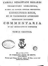 Caroli Sebastiani Berardi ... Commentaria in Jus Ecclesiasticum universum: Tomus tertius