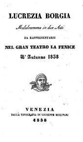 Lucrezia Borgia: melodramma in due atti da rappresentarsi nel gran Teatro La Fenice l'autunno 1838