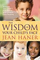 The Wisdom of Your Child s Face PDF