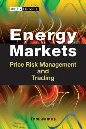 Energy Markets: Price Risk Management and Trading
