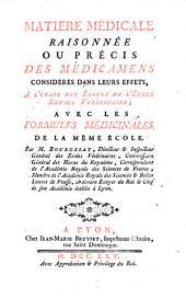 Matiere medicale raisonnee ou Precis des medicamens consideres dans leurs effets a l'usage des eleves de l'ecole royale veterinaire. - Lyon, Jean-Marie Bruyset 1765