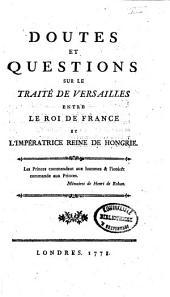 Doutes et questions sur le traité de Versailles entre le roi de France et l'impératrice reine de Hongrie