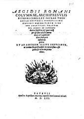 Aegidii Romani Columnae, ... Tractatus aureus de laudibus diuinae sapientiae, per quas tanquam per gradus quosdam peruenitur ad cognitionem illius diuinae et infinitae sapientiae ..