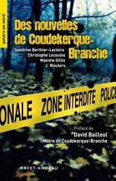 Des nouvelles de Coudekerque Branche: Un recueil de nouvelles policières