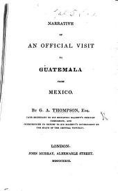 Narrative of an official visit to Guatemala from Mexico