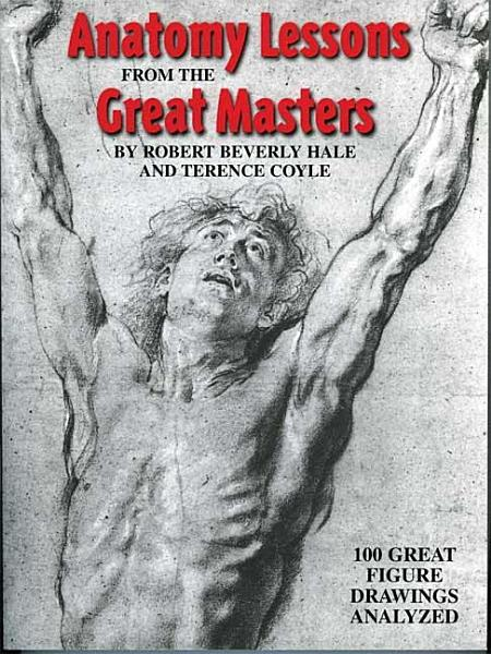 Anatomy Lessons From the Great Masters PDF