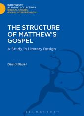 The Structure of Matthew's Gospel: A Study in Literary Design