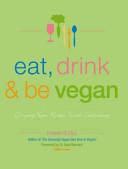 Eat  Drink and Be Vegan PDF