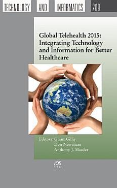 Global Telehealth 2015  Integrating Technology and Information for Better Healthcare PDF