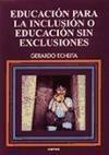 Educaci  n para la inclusi  n o educaci  n sin exclusiones PDF